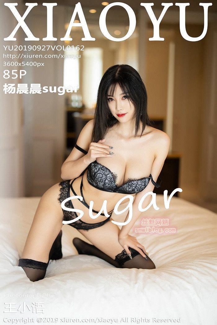 [XIAOYU语画界]2019.09.27 VOL.162 杨晨晨sugar[85+1P/405M]